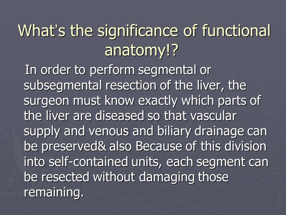What's the significance of functional anatomy!