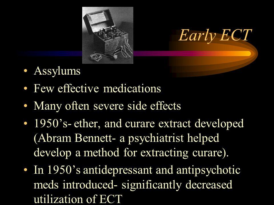 Early ECT Assylums Few effective medications