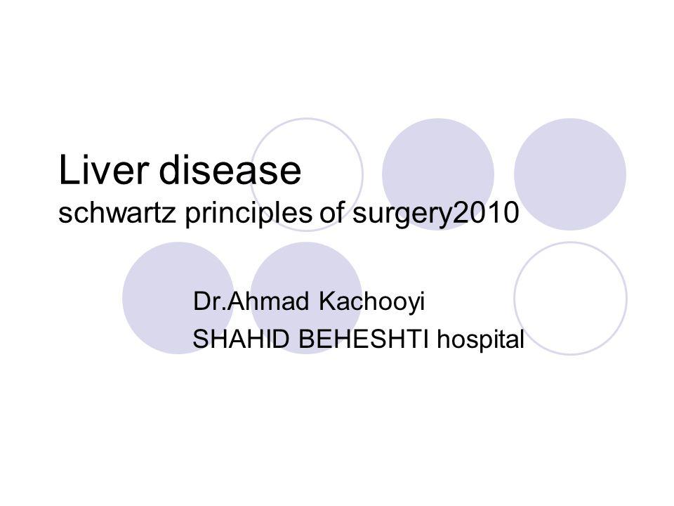 Liver disease schwartz principles of surgery2010