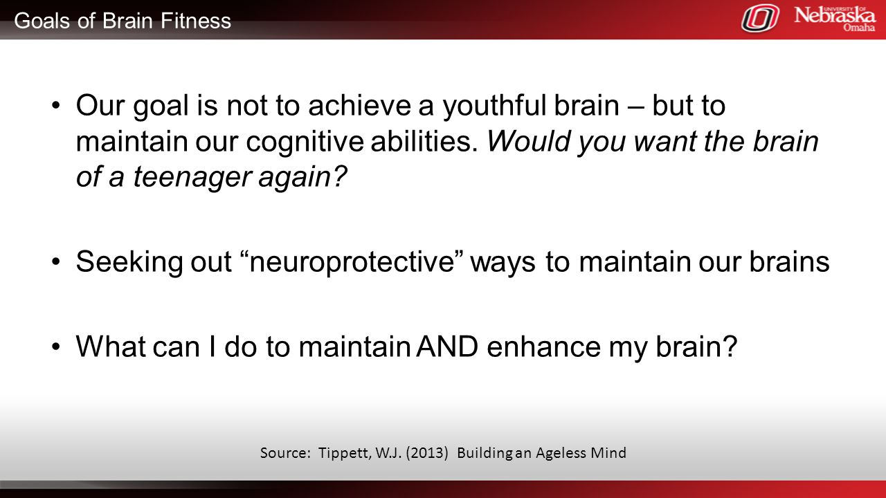 Source: Tippett, W.J. (2013) Building an Ageless Mind