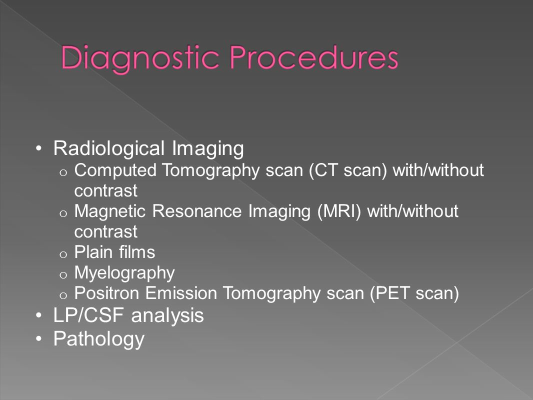 Radiological Imaging LP/CSF analysis Pathology