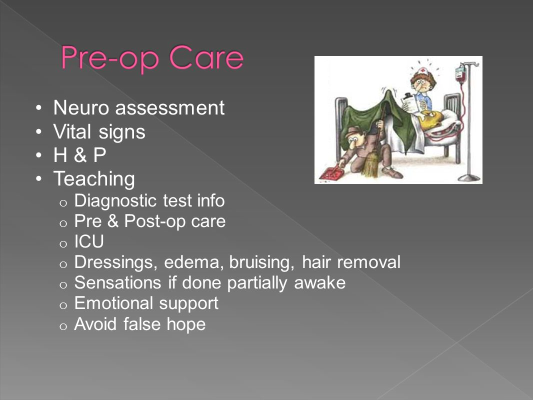 Neuro assessment Vital signs H & P Teaching Diagnostic test info