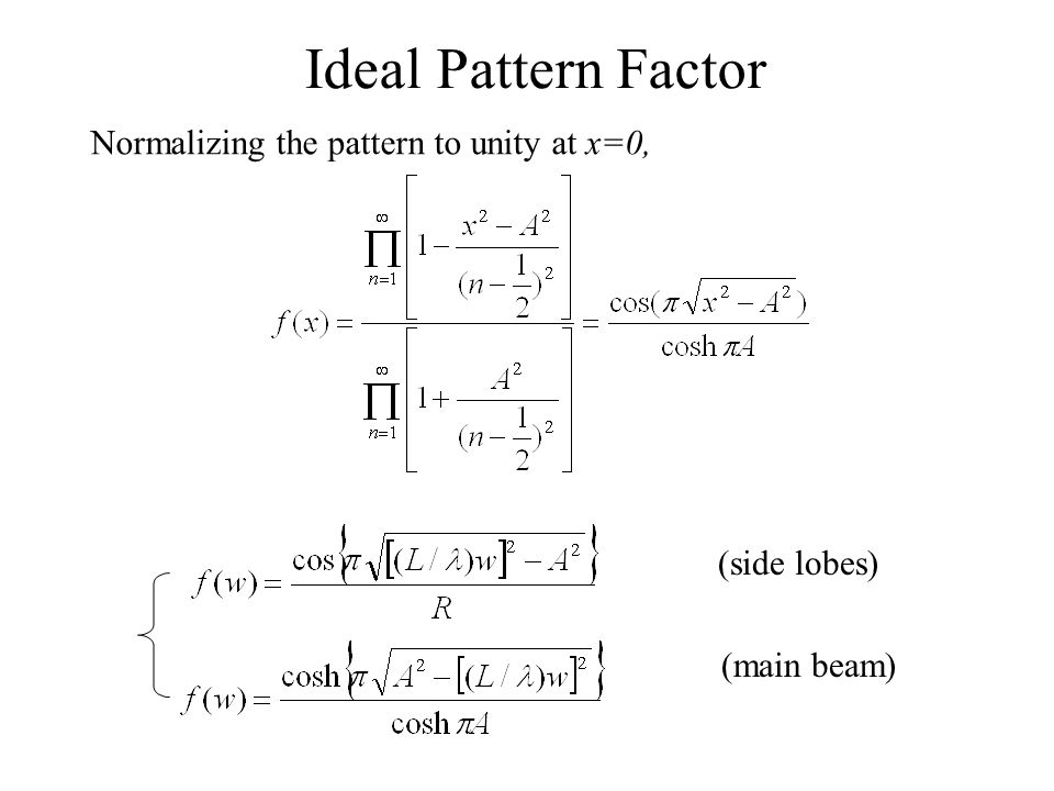 Ideal Pattern Factor Normalizing the pattern to unity at x=0,
