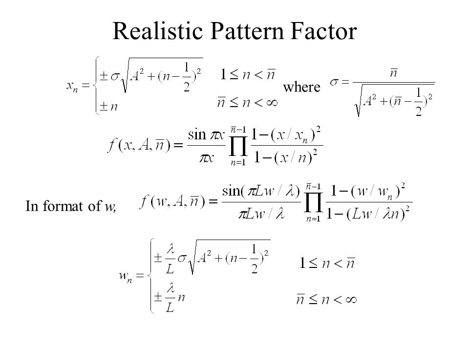 Realistic Pattern Factor