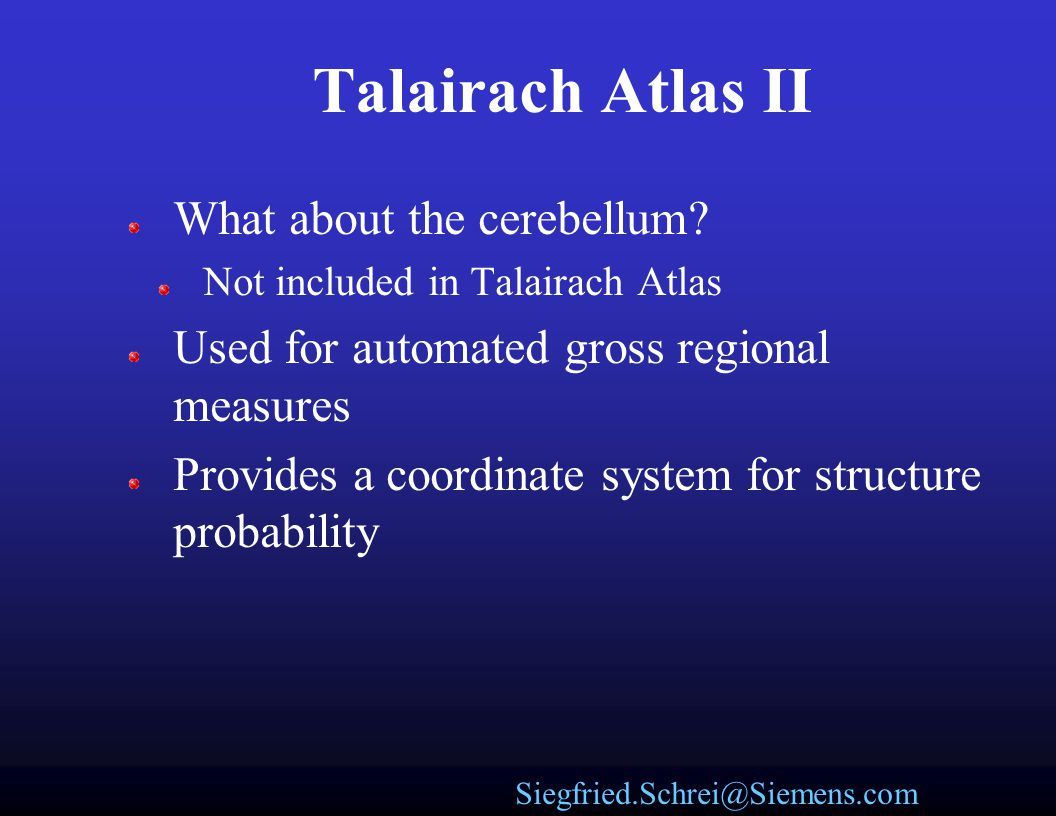 Talairach Atlas II What about the cerebellum