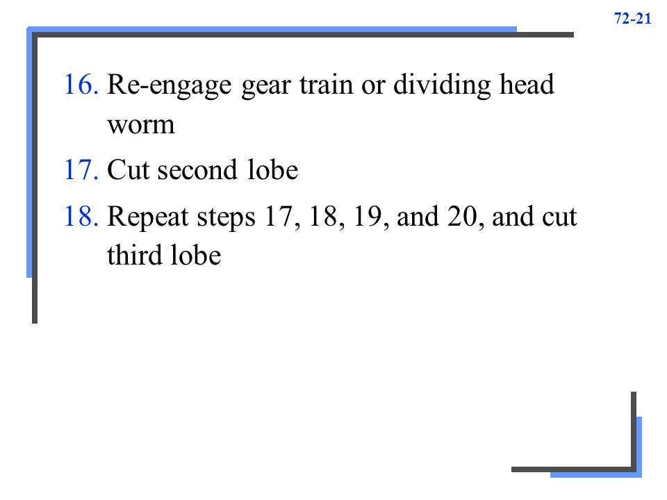 Re-engage gear train or dividing head worm