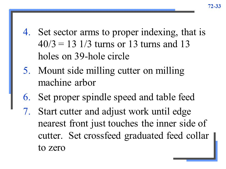 Set sector arms to proper indexing, that is 40/3 = 13 1/3 turns or 13 turns and 13 holes on 39-hole circle