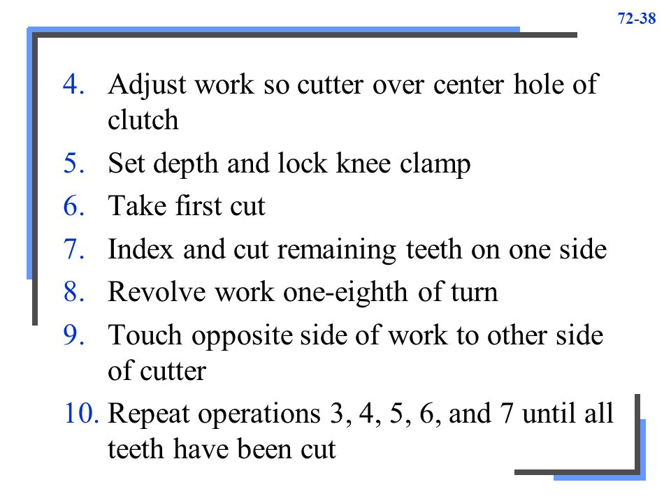 Adjust work so cutter over center hole of clutch