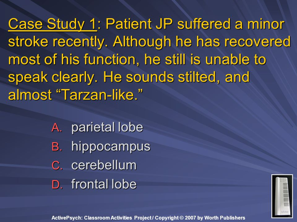 Case Study 1: Patient JP suffered a minor stroke recently