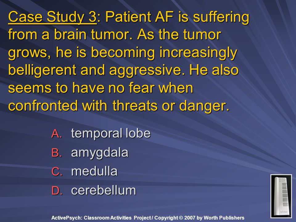 Case Study 3: Patient AF is suffering from a brain tumor