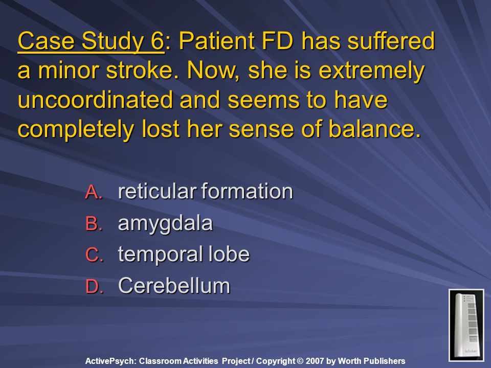 Case Study 6: Patient FD has suffered a minor stroke