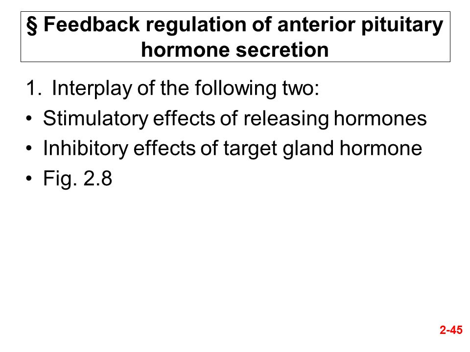 § Feedback regulation of anterior pituitary hormone secretion