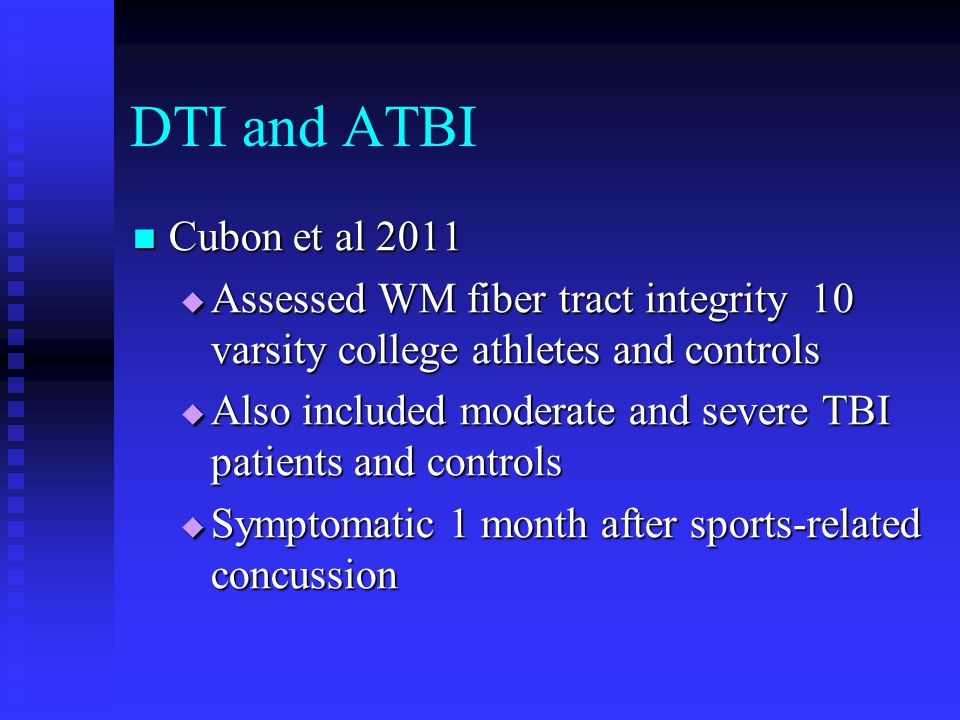 DTI and ATBI Cubon et al 2011. Assessed WM fiber tract integrity 10 varsity college athletes and controls.