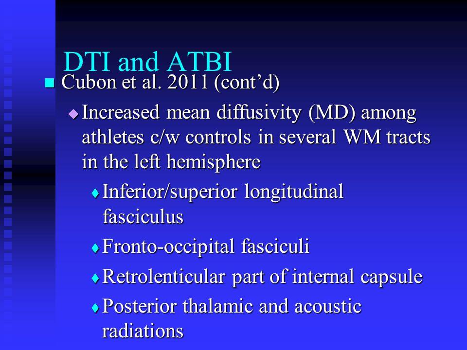 DTI and ATBI Cubon et al. 2011 (cont'd)