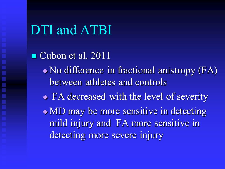 DTI and ATBI Cubon et al. 2011. No difference in fractional anistropy (FA) between athletes and controls.