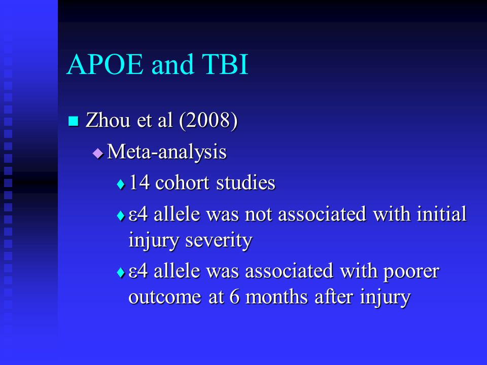 APOE and TBI Zhou et al (2008) Meta-analysis 14 cohort studies