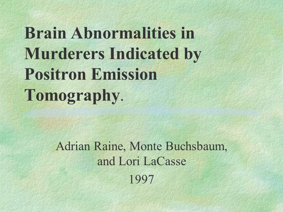 Adrian Raine, Monte Buchsbaum, and Lori LaCasse 1997