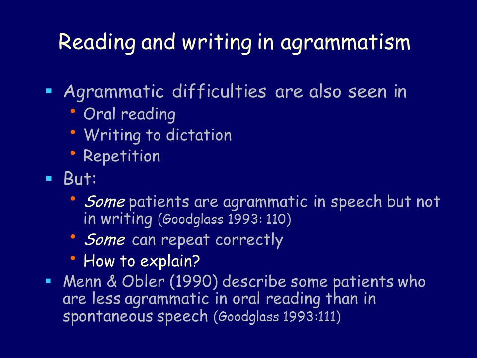 Reading and writing in agrammatism