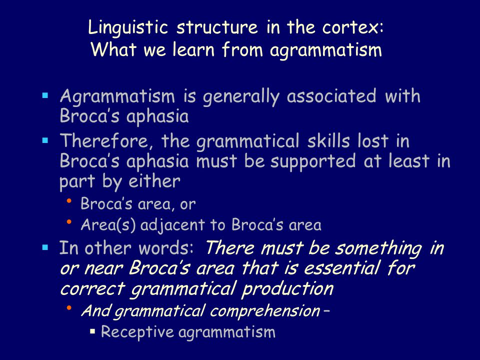 Linguistic structure in the cortex: What we learn from agrammatism