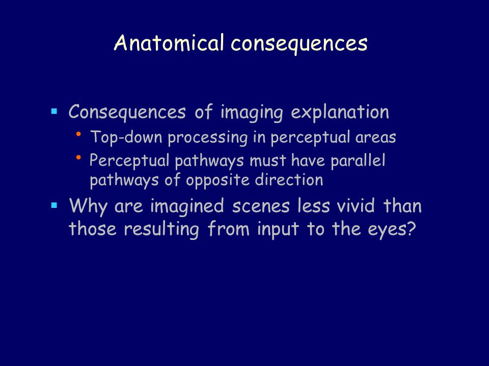 Anatomical consequences