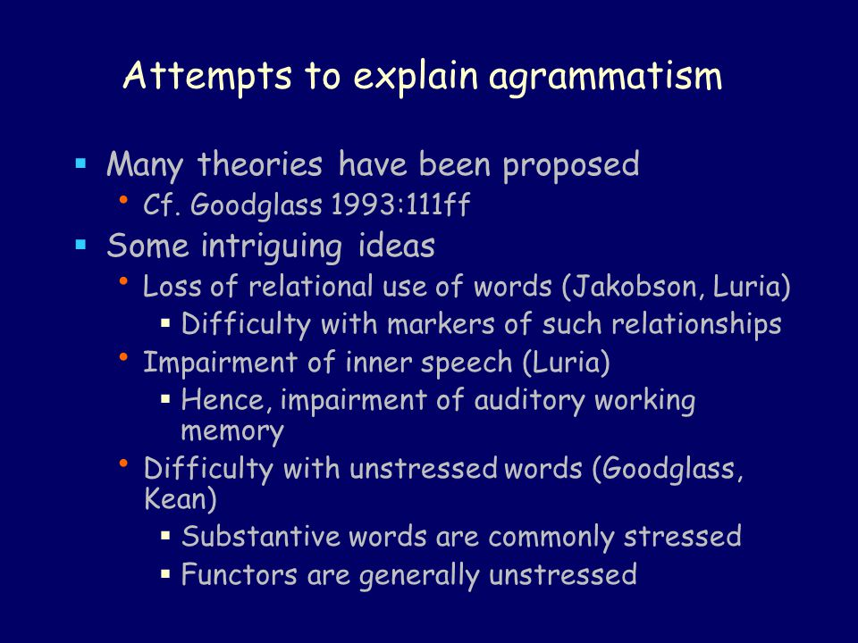 Attempts to explain agrammatism