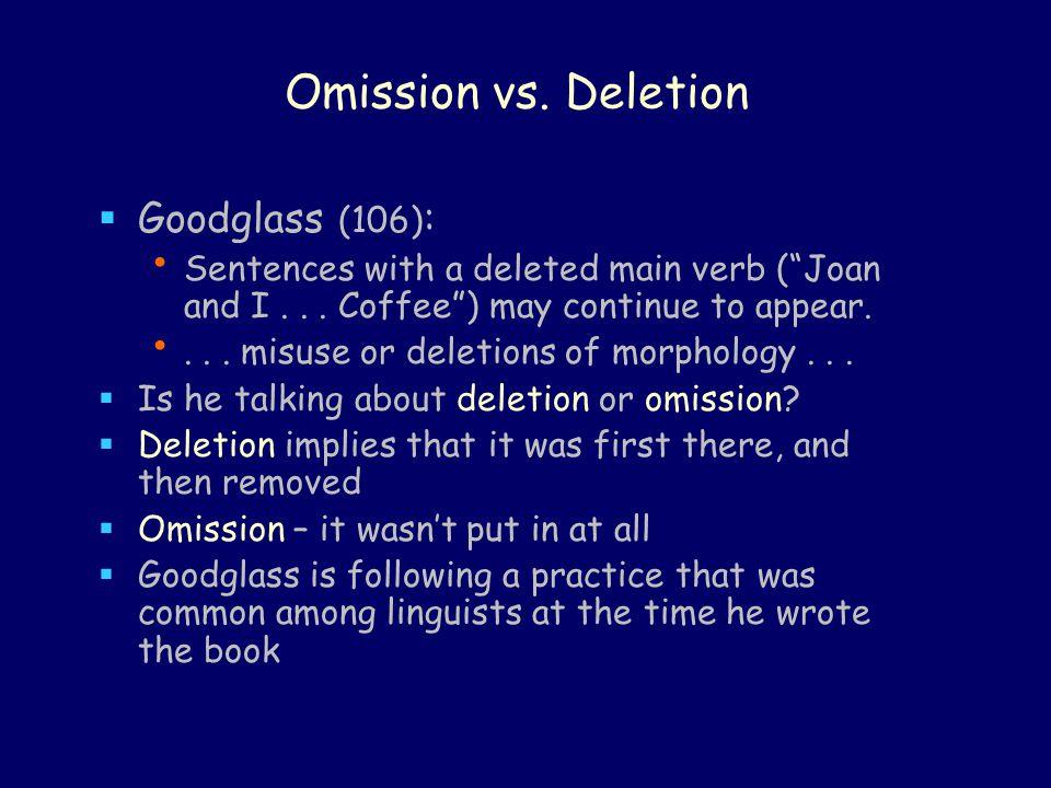 Omission vs. Deletion Goodglass (106):