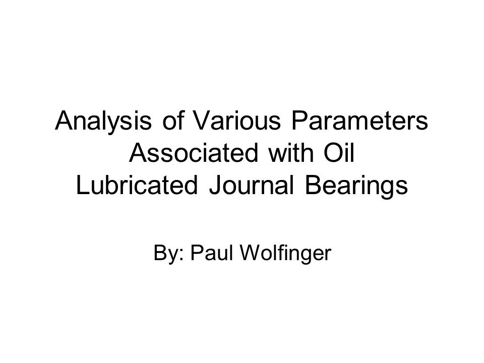 Analysis of Various Parameters Associated with Oil Lubricated Journal Bearings