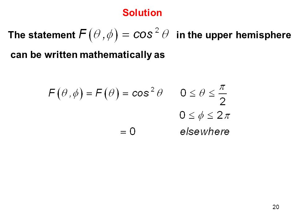 Solution The statement in the upper hemisphere can be written mathematically as