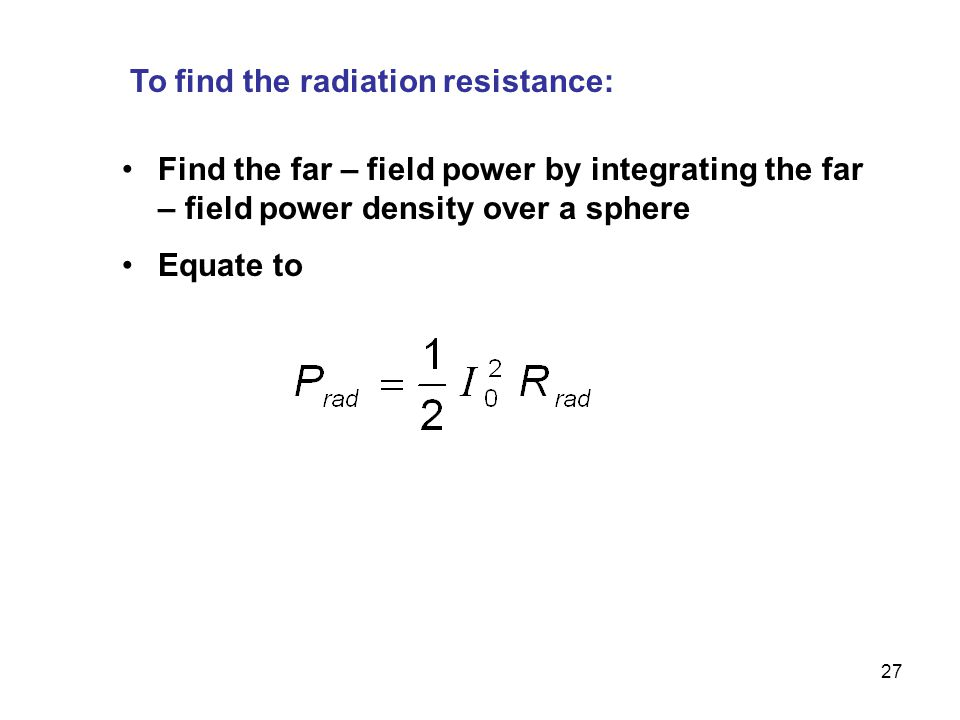 To find the radiation resistance: