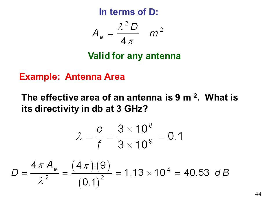 In terms of D: Valid for any antenna. Example: Antenna Area.