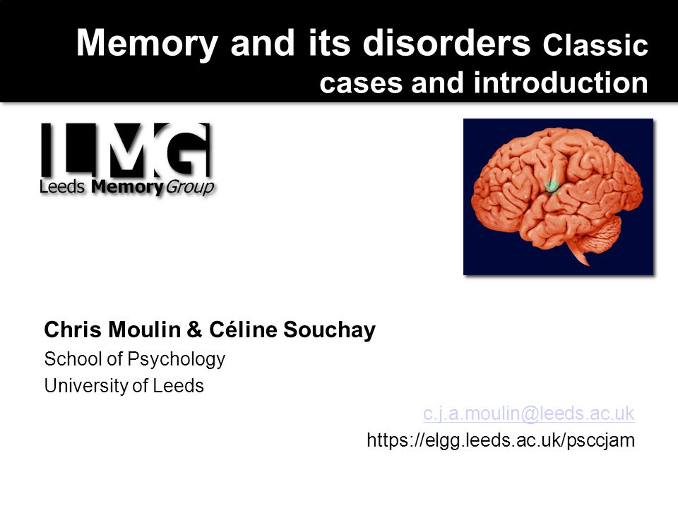 Memory and its disorders Classic cases and introduction