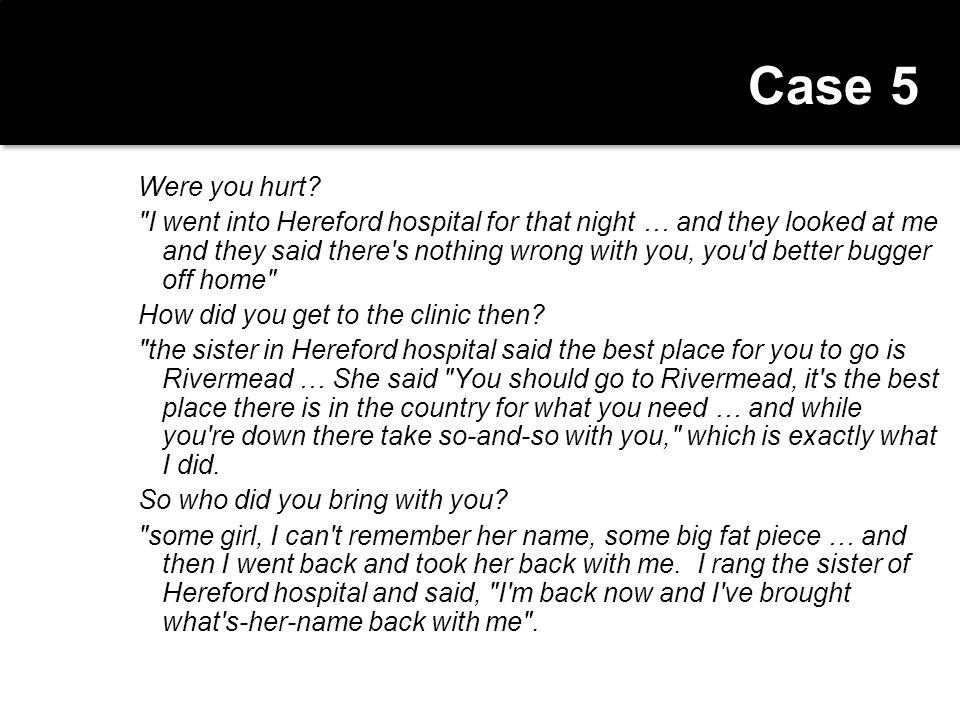 Case 5 Were you hurt