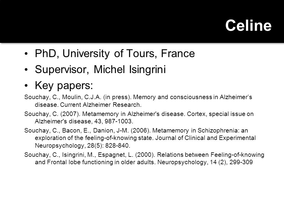 Celine PhD, University of Tours, France Supervisor, Michel Isingrini