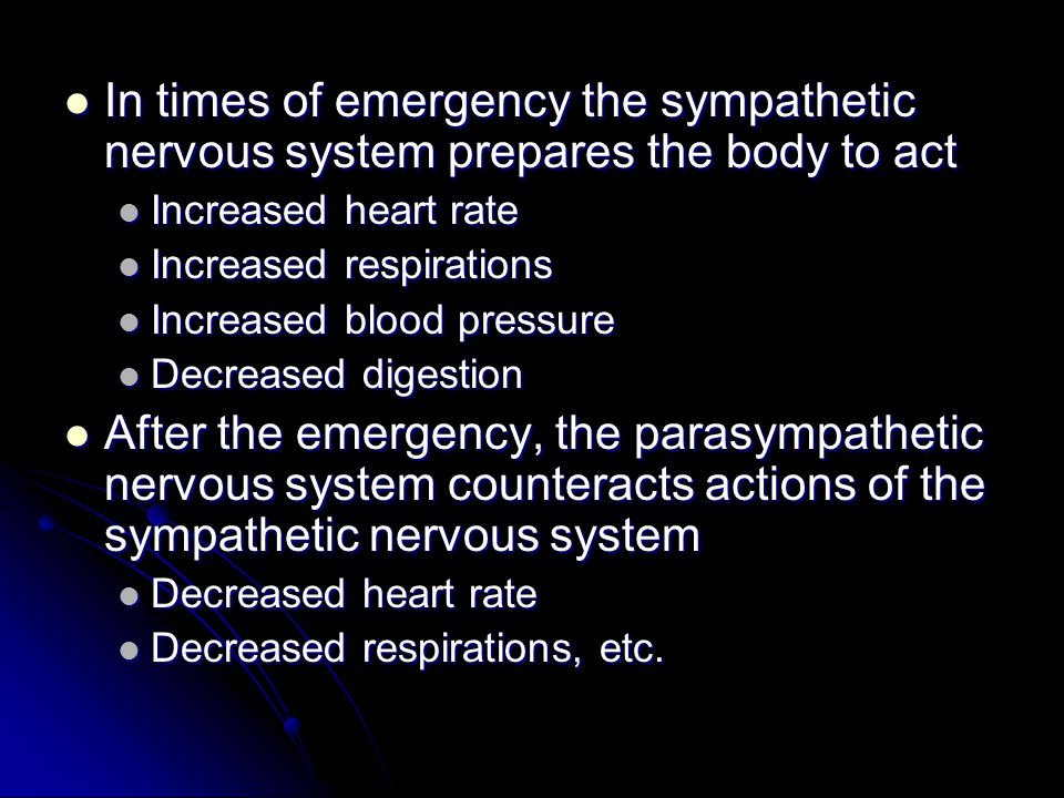 In times of emergency the sympathetic nervous system prepares the body to act