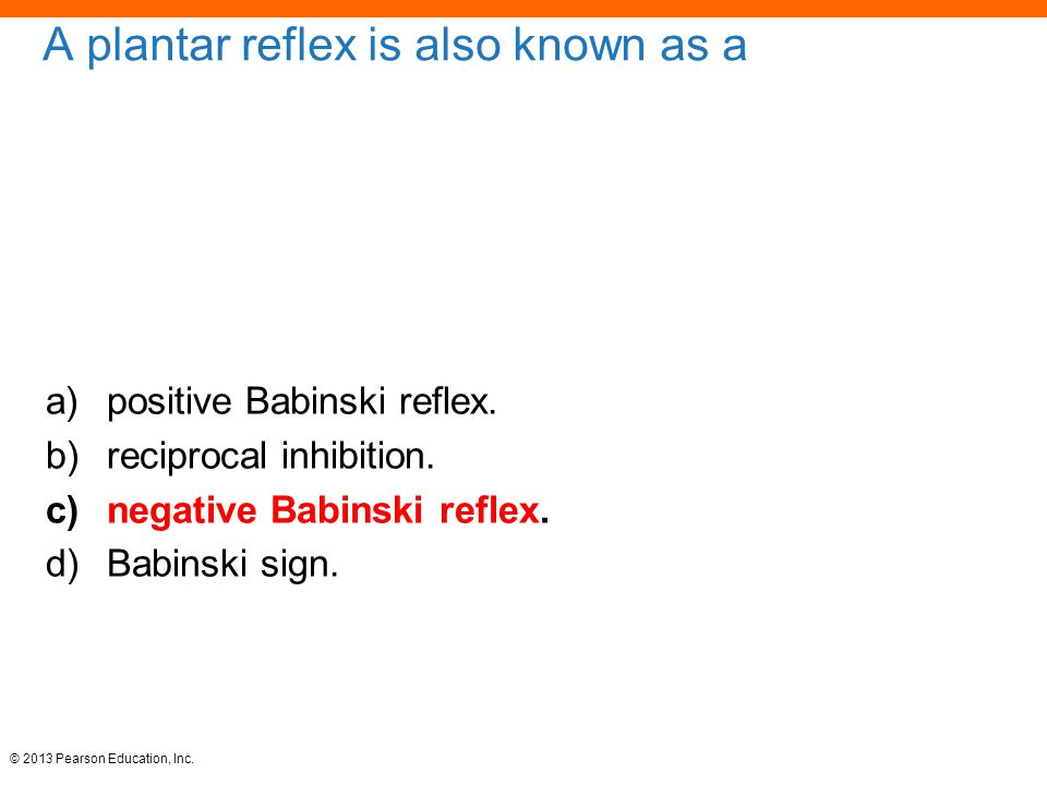 A plantar reflex is also known as a