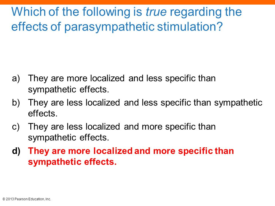 Which of the following is true regarding the effects of parasympathetic stimulation