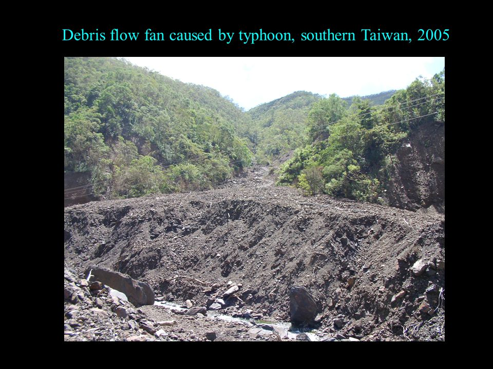 Debris flow fan caused by typhoon, southern Taiwan, 2005
