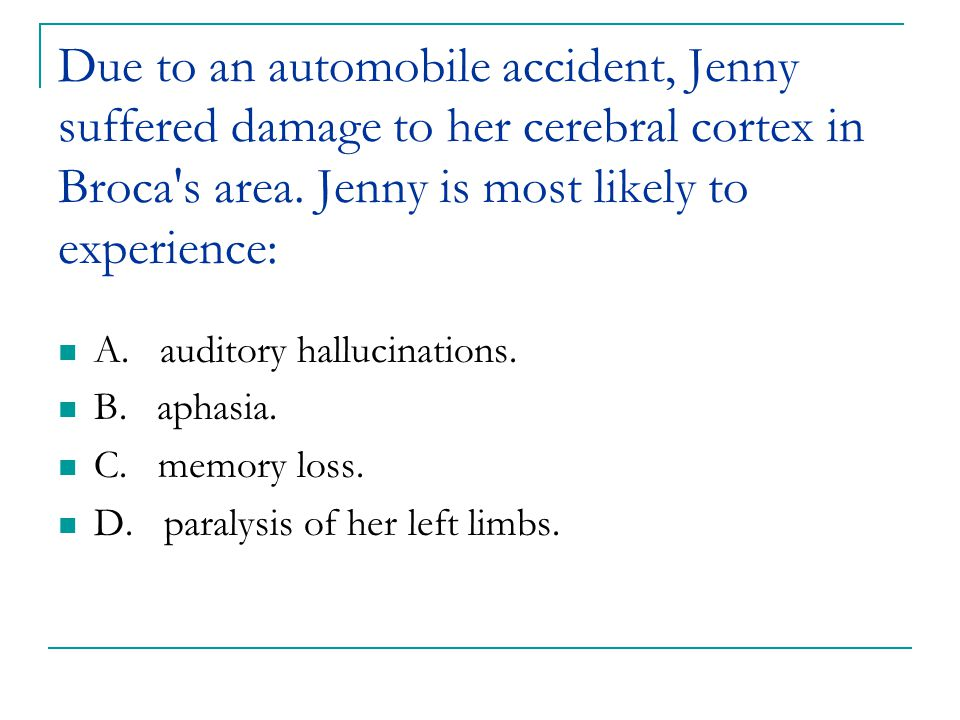 Due to an automobile accident, Jenny suffered damage to her cerebral cortex in Broca s area. Jenny is most likely to experience: