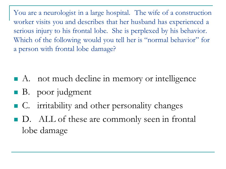 A. not much decline in memory or intelligence B. poor judgment