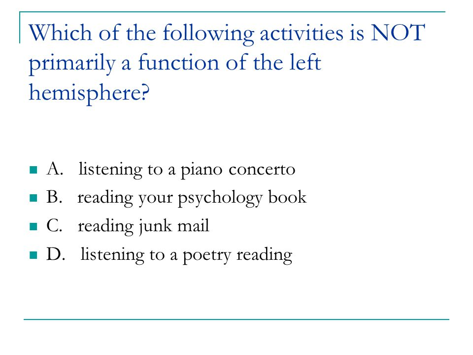 Which of the following activities is NOT primarily a function of the left hemisphere
