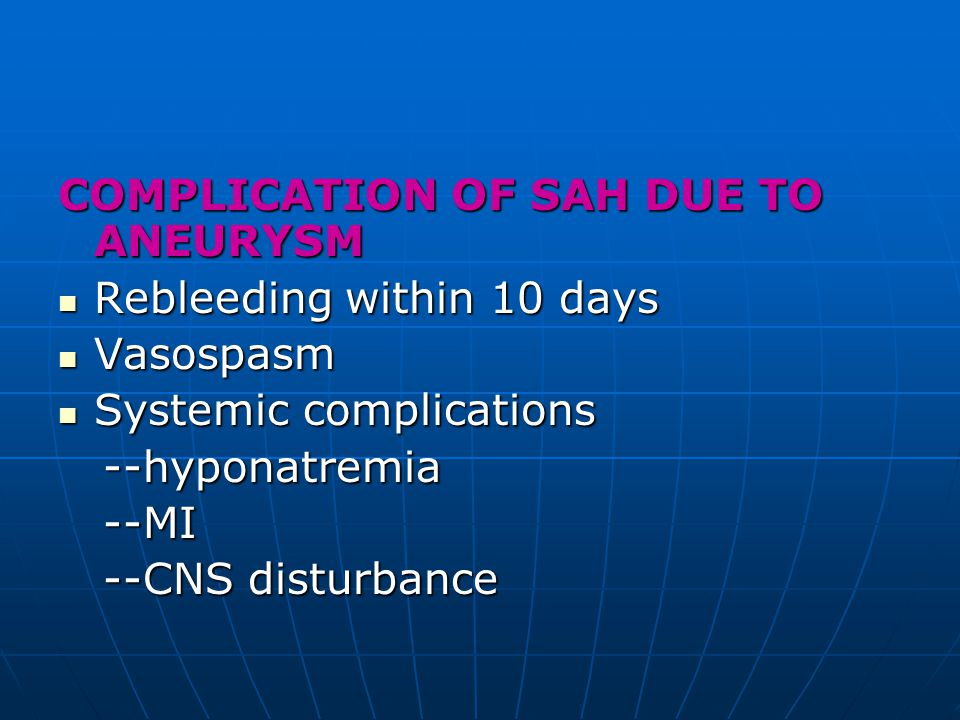 COMPLICATION OF SAH DUE TO ANEURYSM