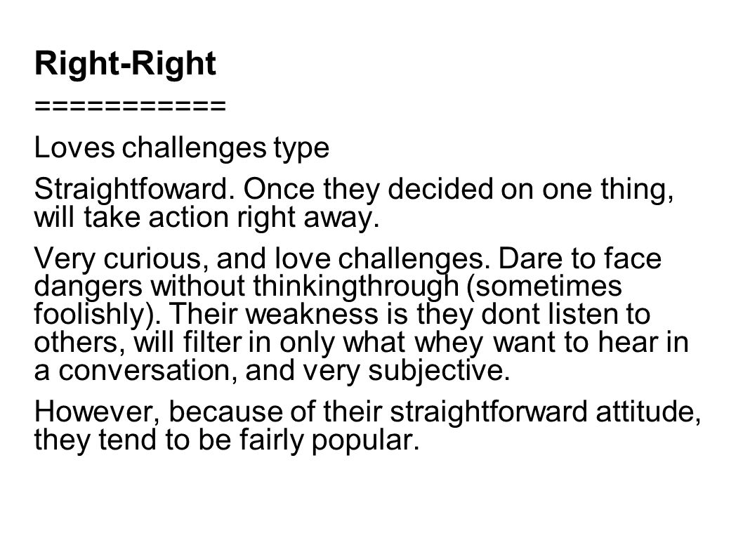 Right-Right =========== Loves challenges type