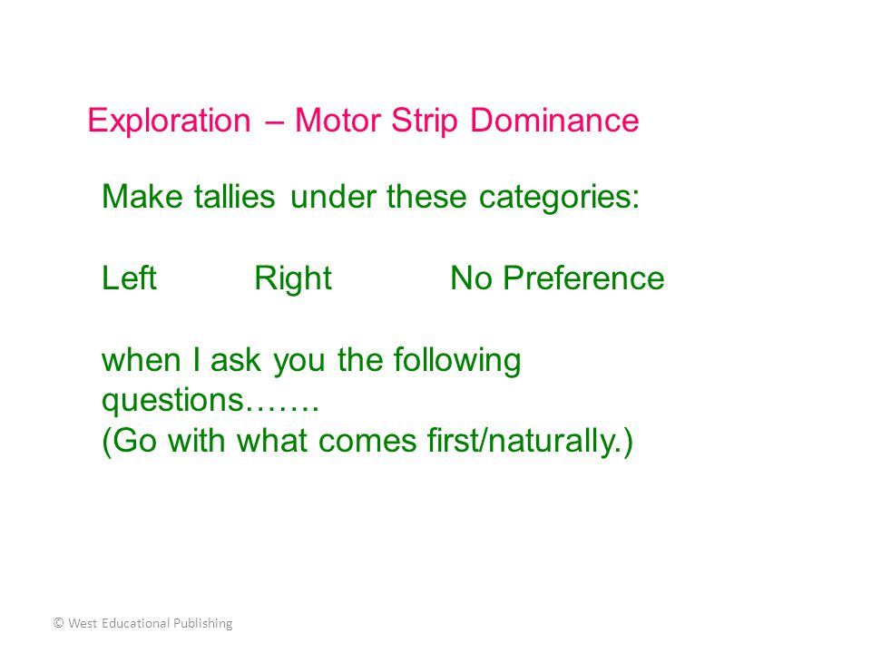 Exploration – Motor Strip Dominance