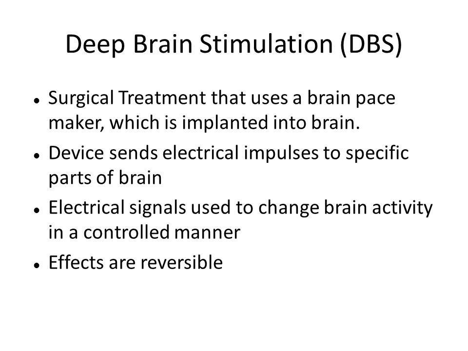 Deep Brain Stimulation (DBS)