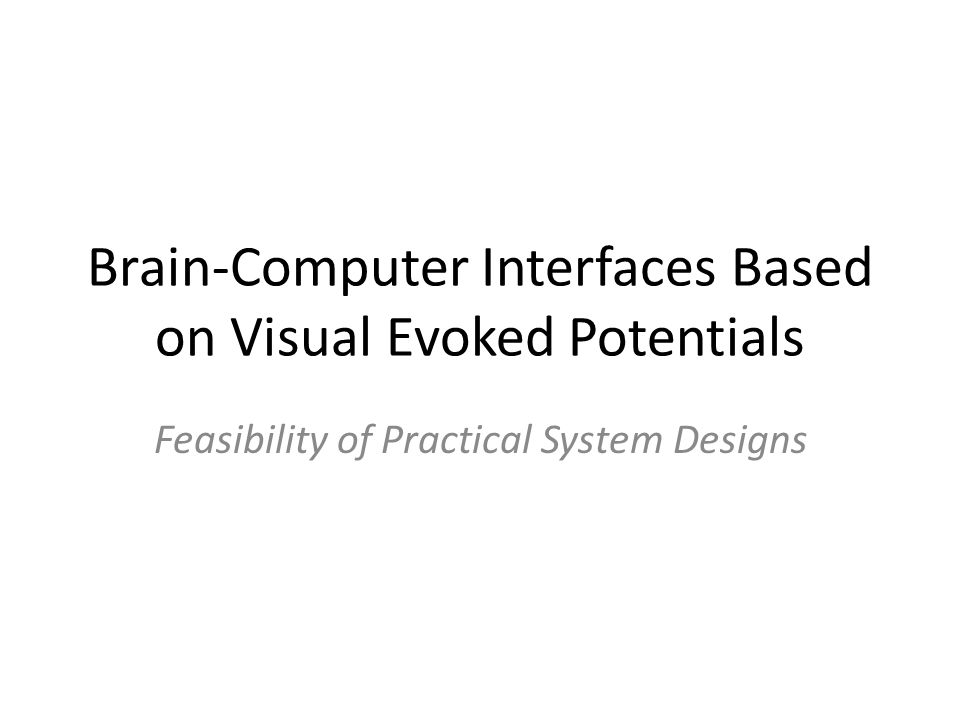 Brain-Computer Interfaces Based on Visual Evoked Potentials