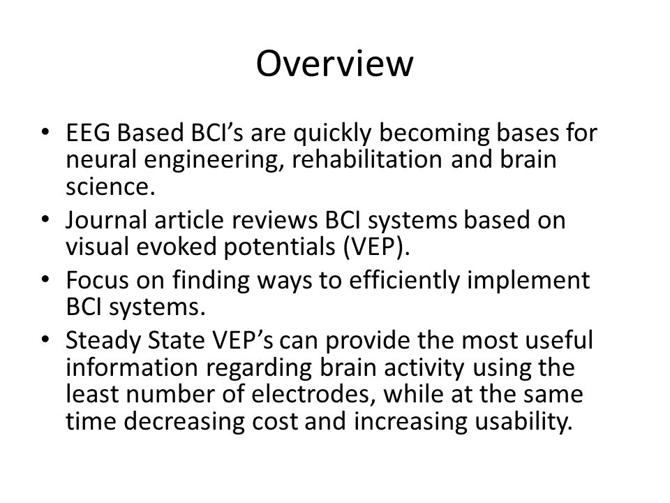 Overview EEG Based BCI's are quickly becoming bases for neural engineering, rehabilitation and brain science.