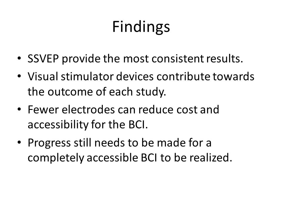 Findings SSVEP provide the most consistent results.