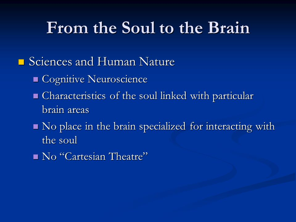 From the Soul to the Brain