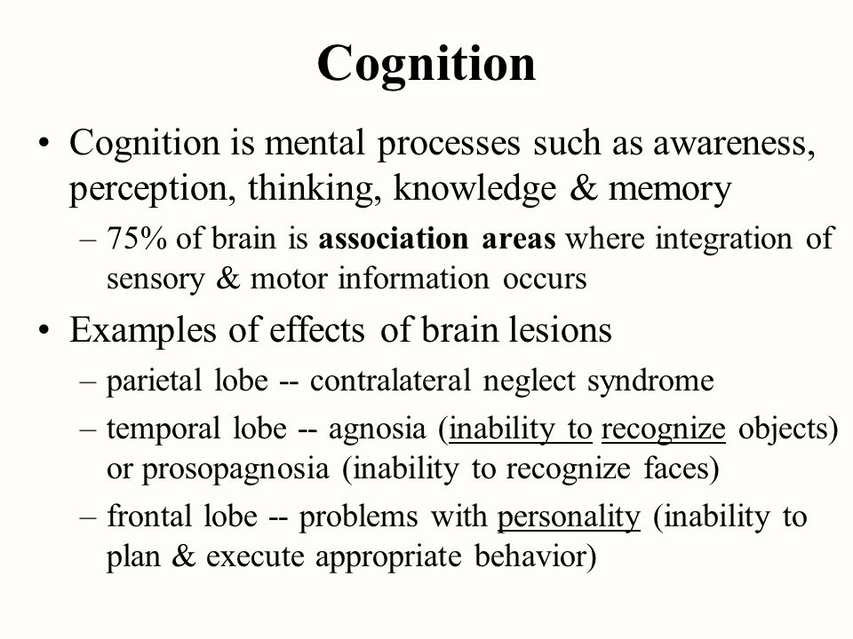 Cognition Cognition is mental processes such as awareness, perception, thinking, knowledge & memory.