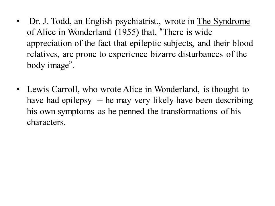Dr. J. Todd, an English psychiatrist